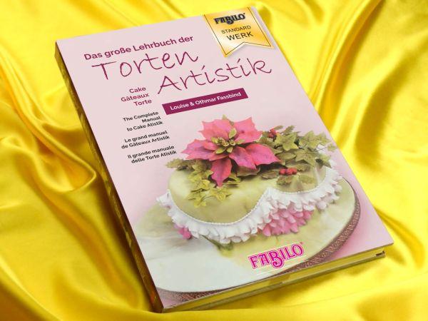 Das große Lehrbuch der Tortenartistik